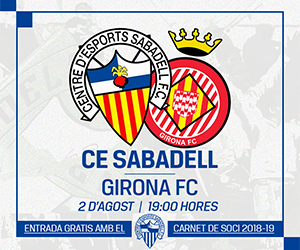 Partit 2 d'agost CE SABADELL - GIRONA FC