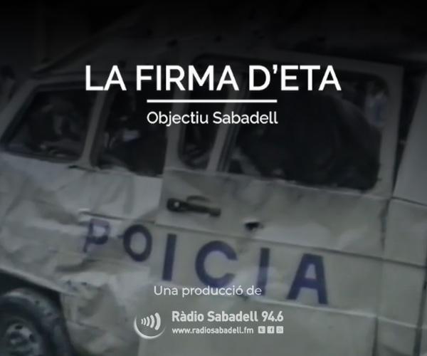 """""""La Firma d'ETA"""" Objectiu Sabadell - un documental de Ràdio Sabadell"""