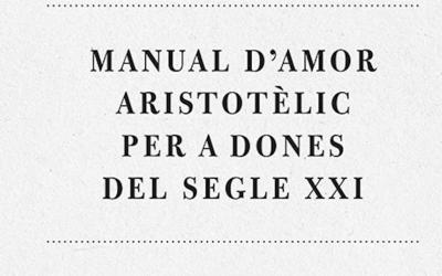 Manual d'amor aristotèlic per a dones del S.XXI
